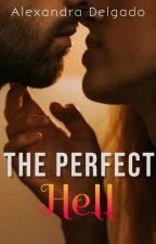 The Perfect Hell by Maryale231