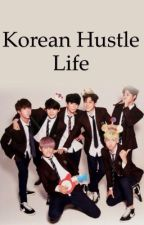 Korean Hustle Life [BTS fanfiction] - BEFEJEZETT by petra_army