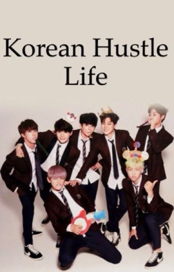 Korean Hustle Life [BTS fanfiction] - BEFEJEZETT