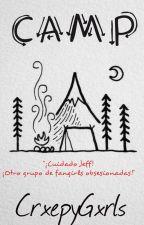 Camp.- Creepys. by CrxepyGxrls