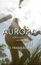 aurora {h.s} tradução PT by Sweet_Styles__