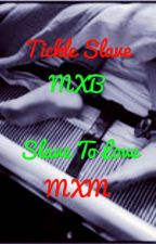 Tickle slave (manxboy)/ slave to love (manxman)/ slave to the mind (gay) by oscarthe_grouch