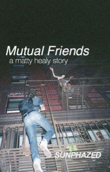 mutual friends // m.h.