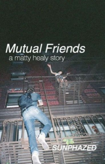 Mutual Friends (Completed)