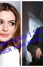 We meet again | Sirius black love story ON HIATUS  by FithMaurader