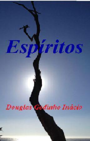 Espíritos by DouglasGodinhoIncio