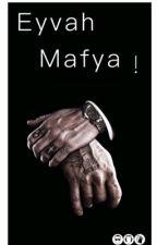Eyvah Mafya! #Wattys2017 by blackmirrorgirl