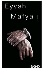 Eyvah Mafya! #Wattys2017 by Dilayozmetinnn