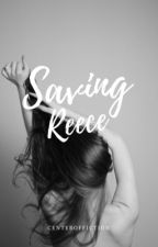 Saving Reece by CenterofFiction