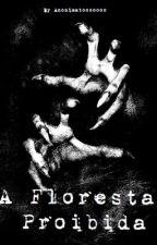 A Floresta Proibida by Anonimatooooooo