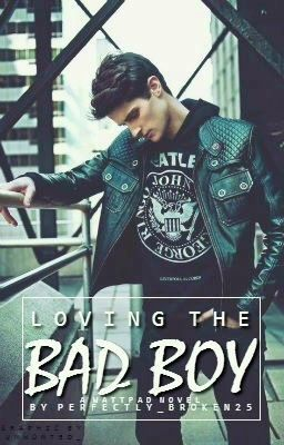 Loving The Bad Boy - Wattpad