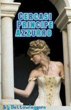 Cercasi Principe Azzurro by bettawleggere