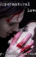 Supernatural Love by dyamondthecreator