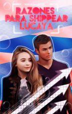 •Razones Para Shippear Lucaya• by mayashunter