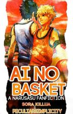 Ai no Basket  ||SasuNaru|| COMPLETED by PeculiarSimplicity