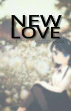 New Love ❤  [✔] by kamcaxxx