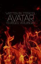 Feuriges Verlangen | Avatar by itstaddl