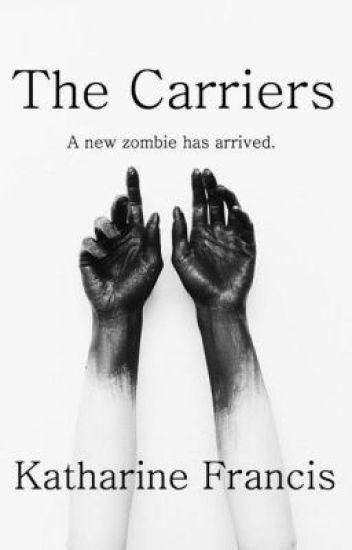 The Carriers (#wattys 2017)