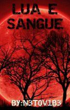 LUA E SANGUE by N3T0V1B3