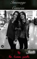 iMessage Camren {en pause} by the_Camren_jaurello