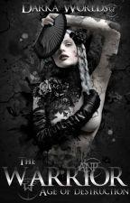 The WARRIOR: Age of destruction. by Darka_worlds
