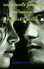 UNA AMANTE PARA EL MILLONARIO (Katniss Y Peeta) by IsabelMartinez022