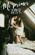 Mi primer amor by Girl_crazy300502
