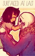 Surfaced At Last [UNDERTALE] by horrorfictionfan