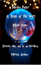 Megan Potter - A saga of the Heart - Book 5 - Mind games by MarionAvalon