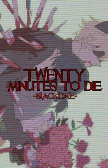 Twenty Minutes To Die 《MariChat》