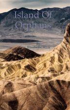 Island of Orphans by ElisabethORLiz