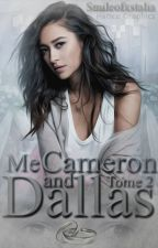 Me and Cameron Dallas [TOME 2] by Smileofxstalia
