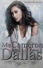 Me and Cameron Dallas [TOME 2] by Smileofxstalia