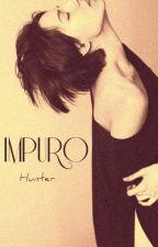 Impuro (Gay||Yaoi) |One-Shot| by Hunter_and_Yuki
