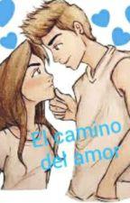 El Camino Del Amor by AlexandrayAngelaMt