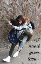 -I need your love || Lorenzo Ostuni- by Fraaav