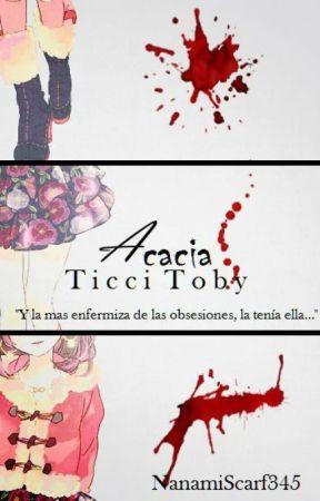 Acacia [Ticci Toby] by NanamiScarf