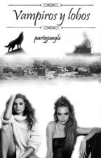 Vampiros y lobos (Editando) by partyjungle