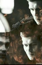 Love Or Hate?-Klaus Mikaelson by Daisycupcake93