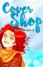 Cover & Edits Shop [On Brake] by GeminiHaddock