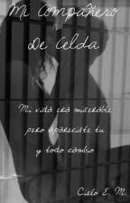 Mi Compañero De Celda.  by CieloE_M