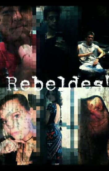 Rebeldes! (Ruggarol-Michaentina-Aguslena) [Pausada]