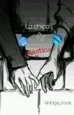 La Chica De Plástico... (Editando) by Vintage_Souls