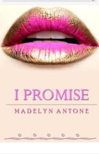 I Promise by MadelynAntone