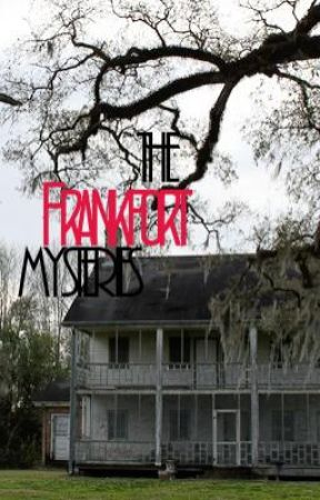 The Frankfort Mysteries by therapical