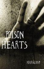Poison Hearts | ✓ by Kiara0357