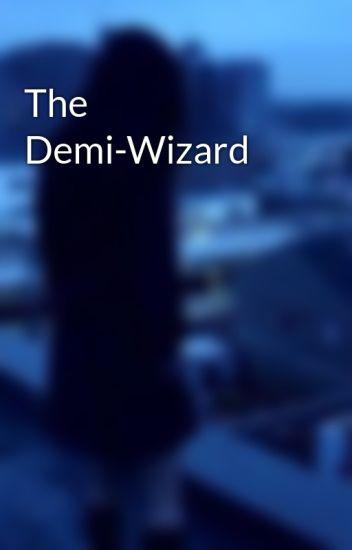 The Demi-Wizard