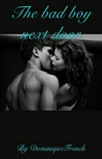 The Bad Boy Next Door by French_Sisters