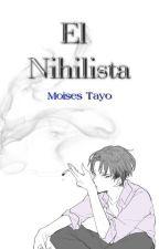 El Nihilista. by MoisesTayo