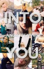 into you | t.h [discontinued] by -angryfeminist